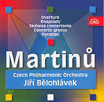 BOHUSLAV MARTINŮ <b> • Overture for orchestra, H 345 • Rhapsody, H 171 • Sinfonia concertante for two orchestras, H 219 • Concerto grosso, H 263 • The Parables, H 367</b>, Czech Philharmonic, cond. Jiří Bělohlávek, recorded 1987, 1988, 1989